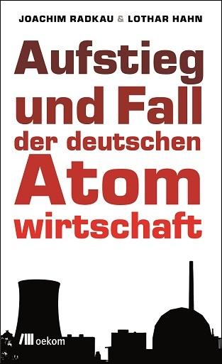 Atom-Haftung, Aufstieg und Fall der deutschen Atomwirtschaft