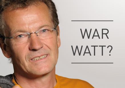 War watt? ist die energiepolitische Kolumne unseres Moderators Hubertus Grass, der seit nunmehr 30 Jahren für die Energiewende streitet.