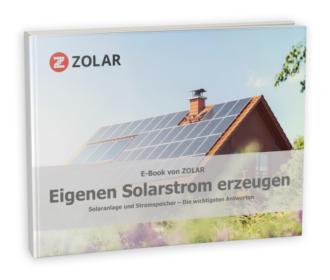 In diesem E-Book beantwortet ZOLAR alle wichtigen Fragen zur neuen Solaranlage und Stromspeicher.